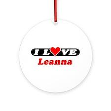I Love Leanna Ornament (Round)
