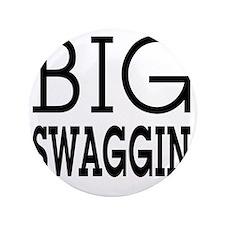 """BIG SWAGGIN: 3.5"""" Button"""