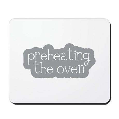 Preheating the Oven Mousepad