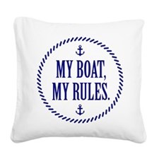 My Boat, My Rules Square Canvas Pillow