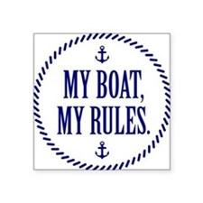 "My Boat, My Rules Square Sticker 3"" x 3"""