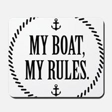 My Boat, My Rules Mousepad