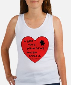 I GAVE YOU A PIECE OF MY HEART... Women's Tank Top