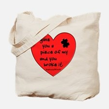 I GAVE YOU A PIECE OF MY HEART.... Tote Bag