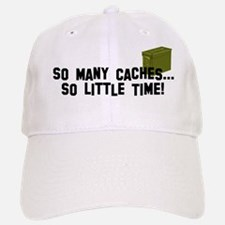 So many caches...so little time Baseball Baseball Cap