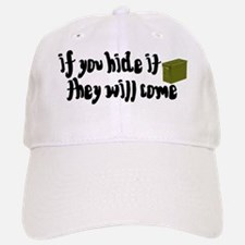 If You Hide It, They Will Come Baseball Baseball Cap