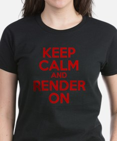 Keep Calm And Render On Tee