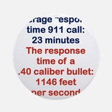 AVERAGE RESPONSE TIME 911 CALL... Round Ornament