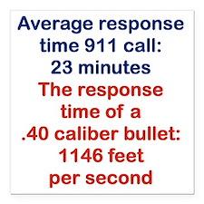 """AVERAGE RESPONSE TIME 91 Square Car Magnet 3"""" x 3"""""""