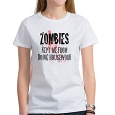 ZOMBIES kept me from doing housewo Tee