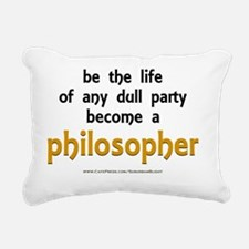 Be The Life Philosopher  Rectangular Canvas Pillow