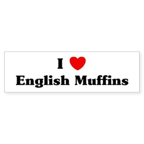 I love English Muffins Bumper Sticker