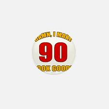 90 Looks Good! Mini Button