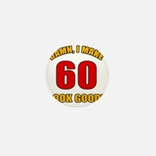 60 Looks Good! Mini Button