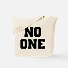 Im No One | light Tote Bag