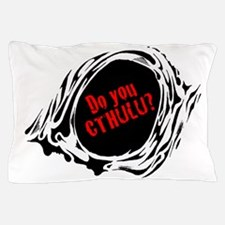 Do you CTHULU? Pillow Case