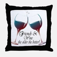 Friends and Wine the older the better Throw Pillow