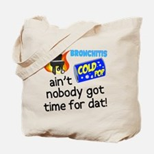 Time For Dat Tote Bag