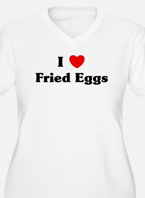 I love Fried Eggs T-Shirt