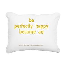Be Happy Anthropologist  Rectangular Canvas Pillow