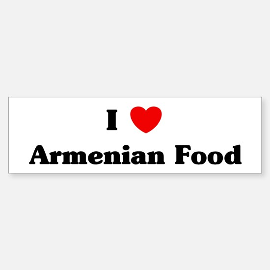 I love Armenian Food Bumper Bumper Bumper Sticker