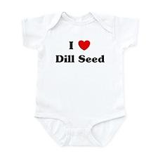 I love Dill Seed Infant Bodysuit