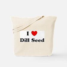 I love Dill Seed Tote Bag