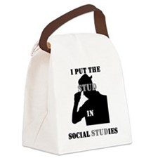I put the Stud in Social STUDies Canvas Lunch Bag