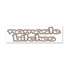Namaste Bitches Car Magnet 10 x 3