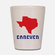 Texas Forever Shot Glass