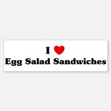 I love Egg Salad Sandwiches Bumper Bumper Bumper Sticker