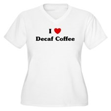 I love Decaf Coffee T-Shirt