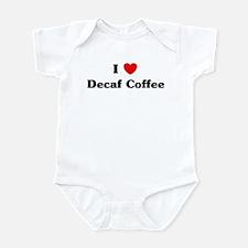 I love Decaf Coffee Infant Bodysuit