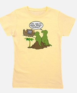 Oh Shit! Was that today? Girl's Tee