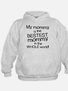 My Mommy Is Bestest Hoodie