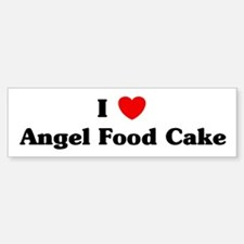 I love Angel Food Cake Bumper Bumper Bumper Sticker
