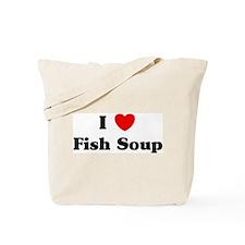 I love Fish Soup Tote Bag