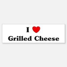 I love Grilled Cheese Bumper Bumper Bumper Sticker