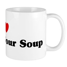 I love Hot And Sour Soup Mug