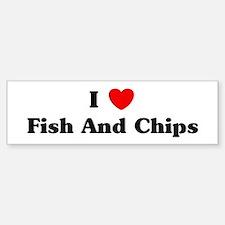 I love Fish And Chips Bumper Bumper Bumper Sticker