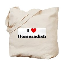 I love Horseradish Tote Bag