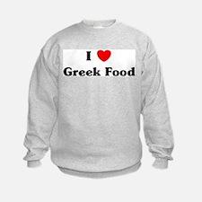 I love Greek Food Sweatshirt