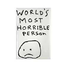 Worlds Most Horrible Person Rectangle Magnet