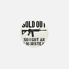 SOLD OUT All So I Got An M-16 Instead Mini Button