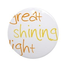 Great Shining Light Round Ornament