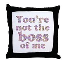 Not the Boss of Me (girly) Throw Pillow