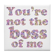 Not the Boss of Me (girly) Tile Coaster
