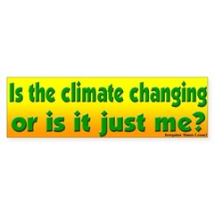 Is the Climate Changing Bumper Bumper Sticker