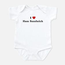I love Ham Sandwich Infant Bodysuit