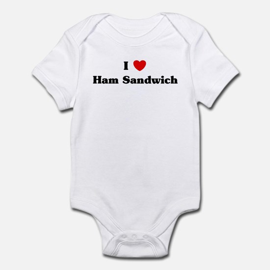 I love Ham Sandwich Infant Bodysuit
